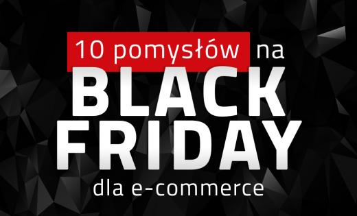10 pomysłów na Black Friday dla e-commerce